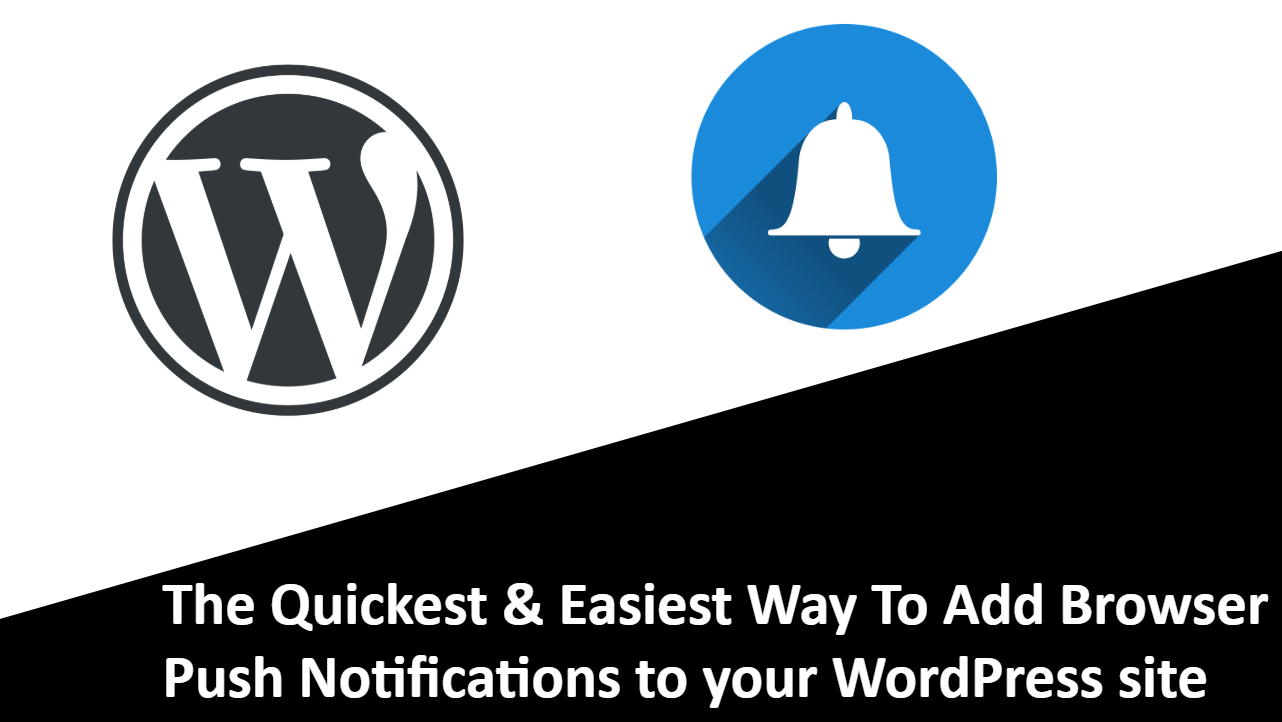 How to Add Browser Push Notifications to WordPress website