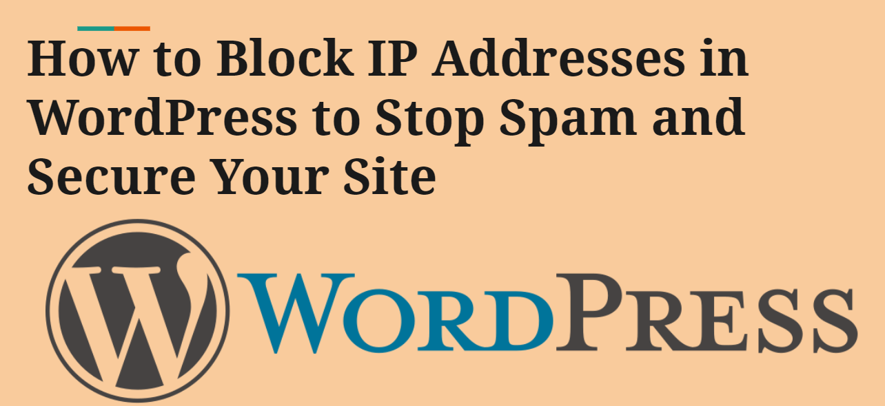 How to Block IP Addresses in WordPress to Stop Spam and Secure your website