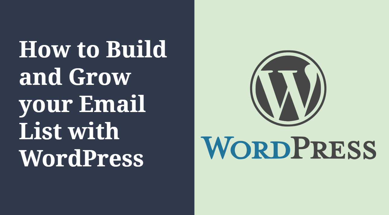 How to Build and Grow your Email List with WordPress