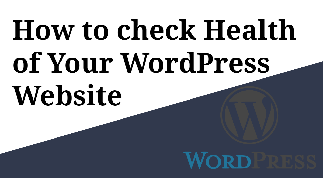 How to check Health of WordPress website