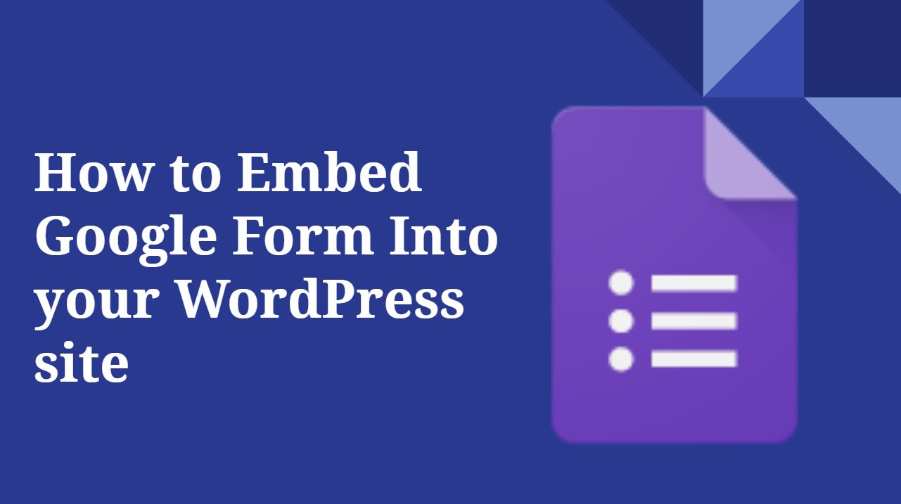 How to Embed Google Form Into your WordPress site