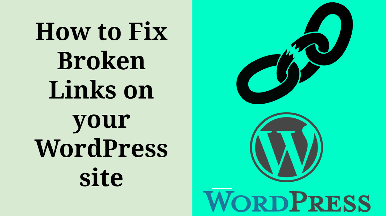 How to Fix Broken Links on your WordPress site