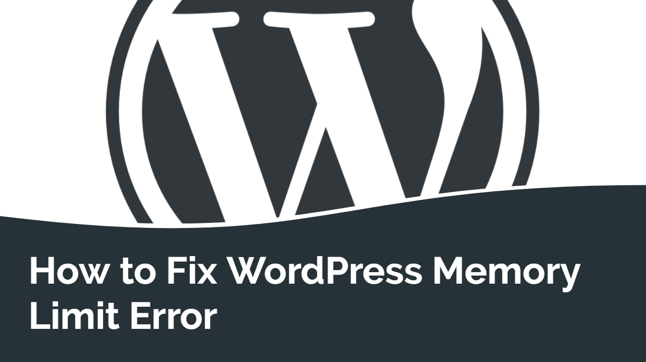 How to Fix WordPress Memory Limit Error