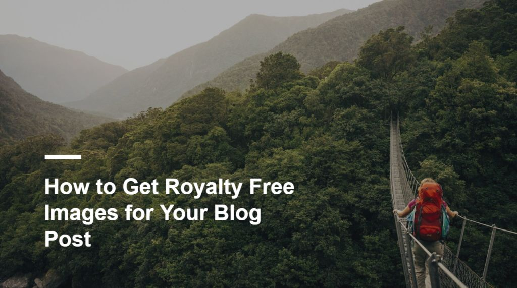 How to Get Royalty Free Images for Your Blog Post