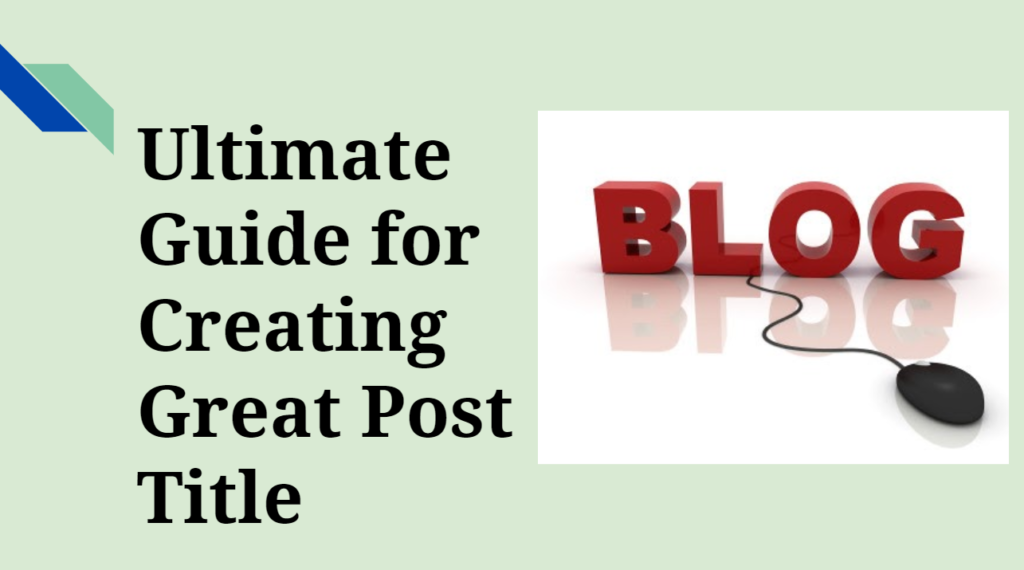 Ultimate Guide to create Great Blog Post Title