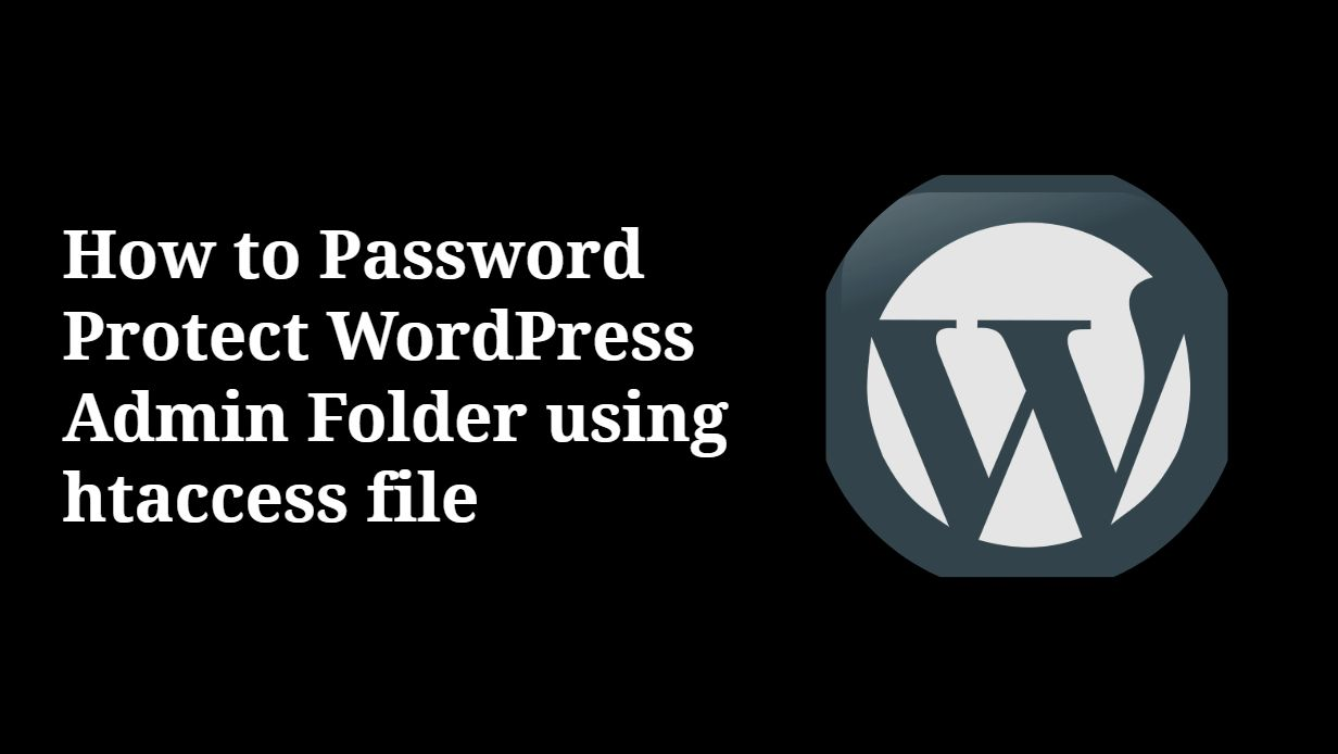 How to Password Protect WordPress Admin Folder using htaccess file