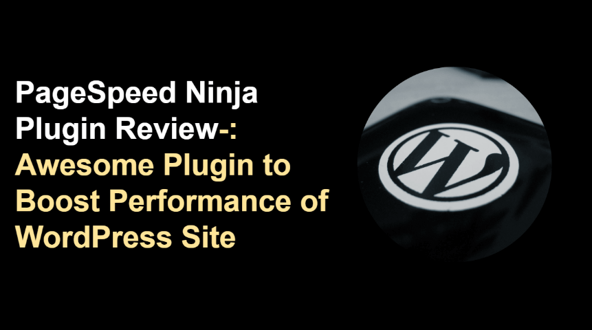 PageSpeed Ninja Review-: Awesome Plugin to Boost Performance of WordPress site