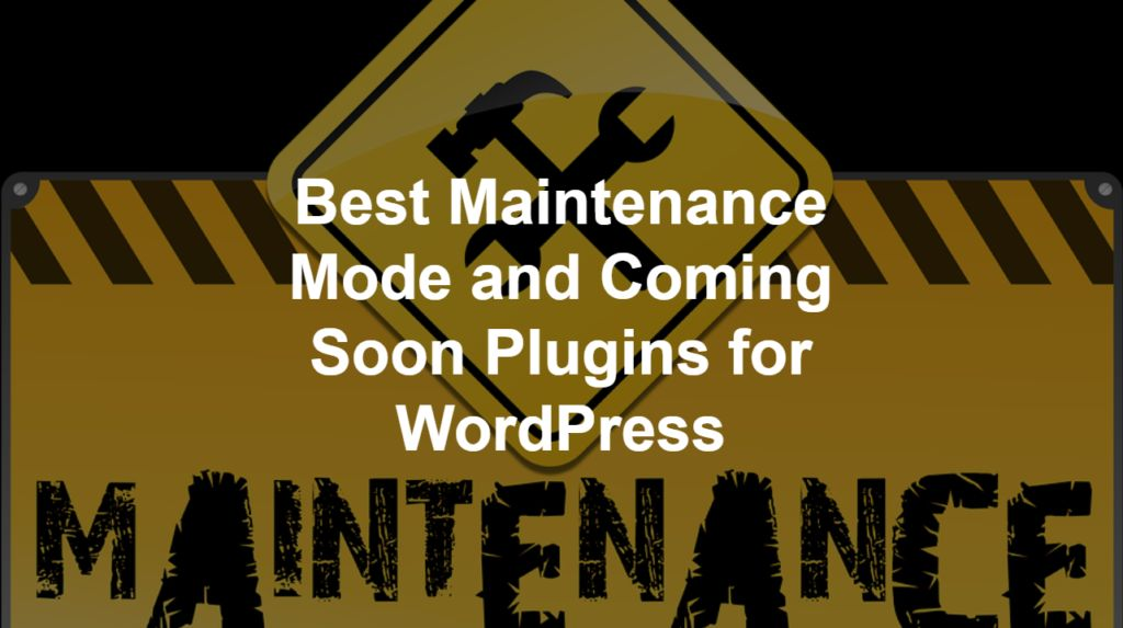 Best Maintenance Mode and coming soon Plugins for WordPress