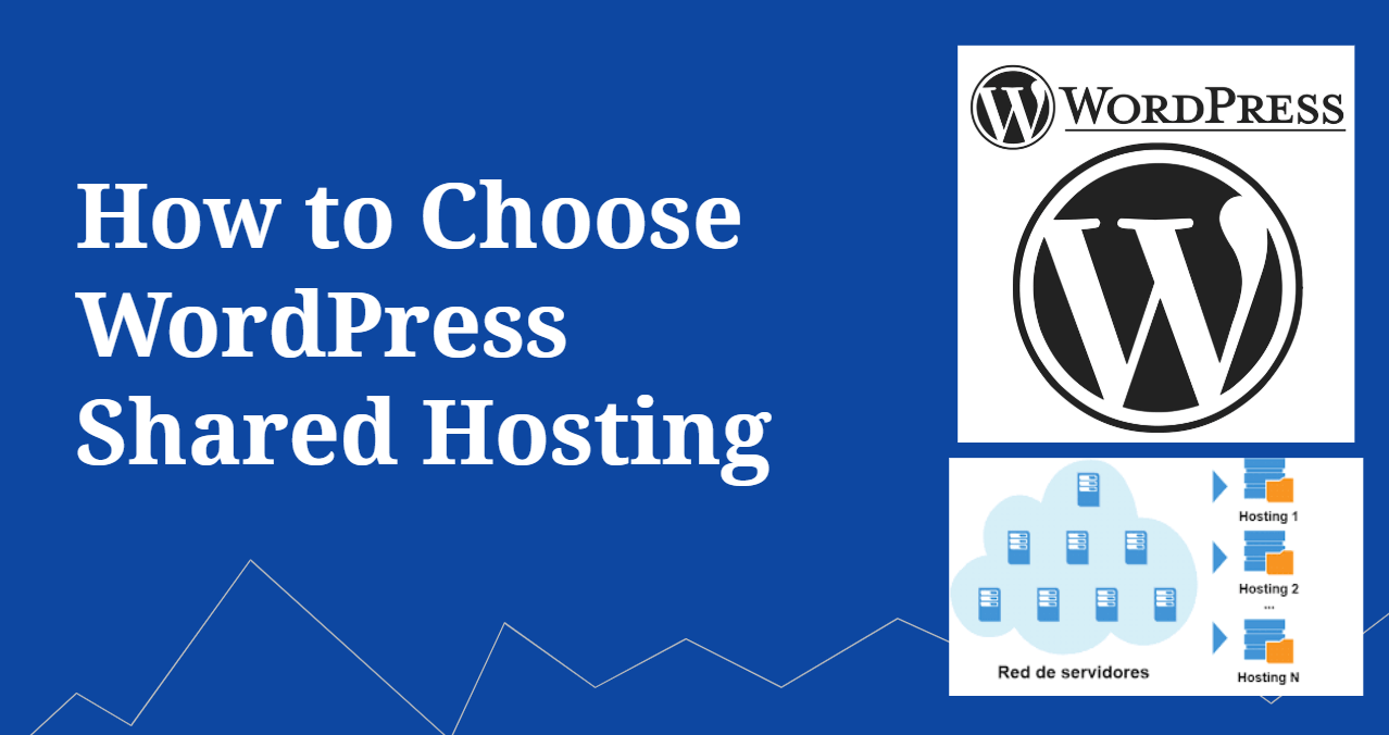 How to Choose WordPress Shared Hosting