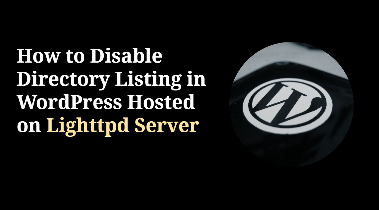 How to Disable Directory listing in WordPress Hosted on Lighttpd Server