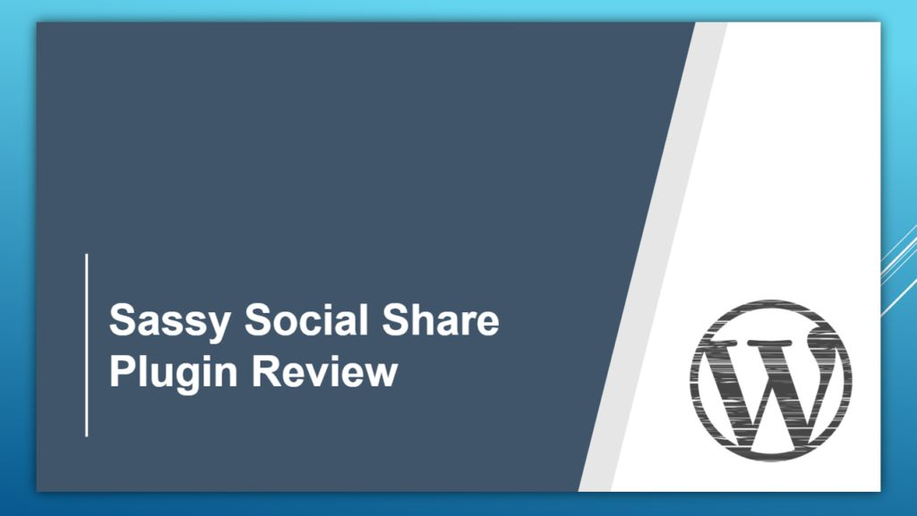 Sassy Social Share Plugin Review-: Slickest, Simplest and Optimized Share buttons for WordPress