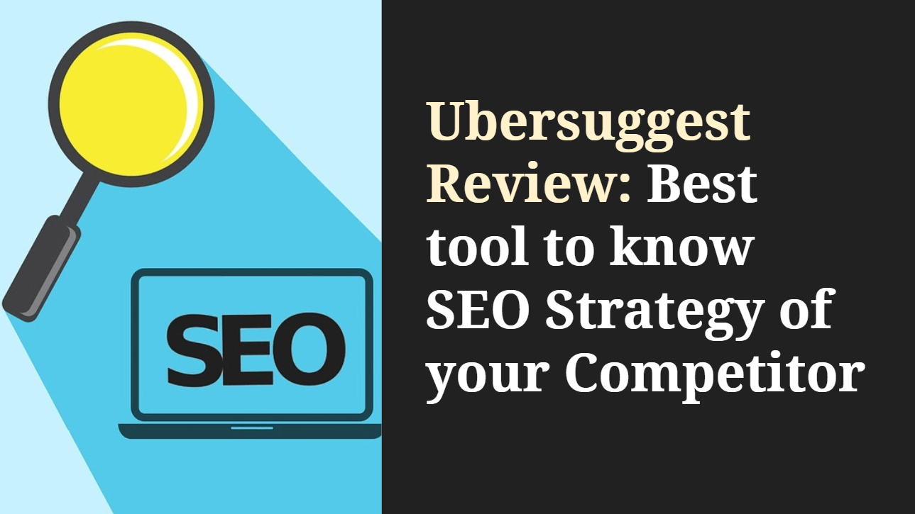 Ubersuggest Review: Best tool to know Competitor SEO Strategy