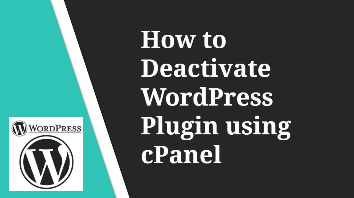 Best Method to Deactivate WordPress Plugins using cPanel