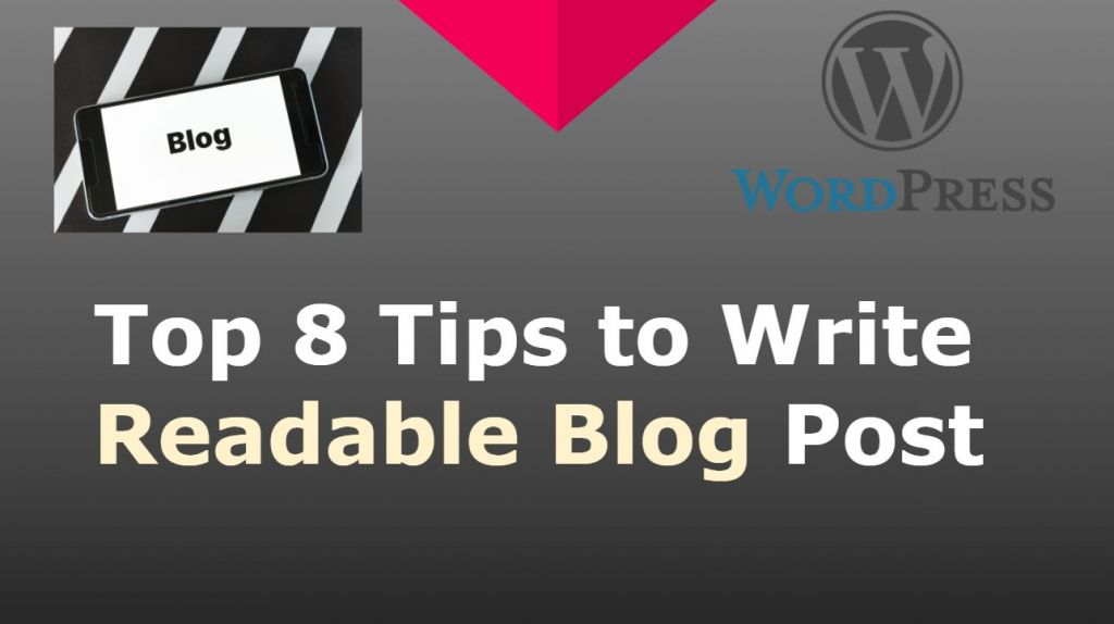 Top 8 Tips to Write Readable Blog Post