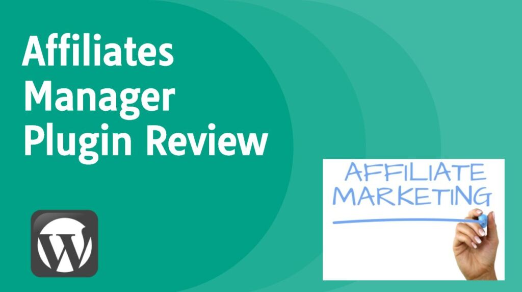 Affiliates Manager Plugin Review